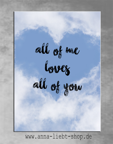 All of me love all of you - Wolken