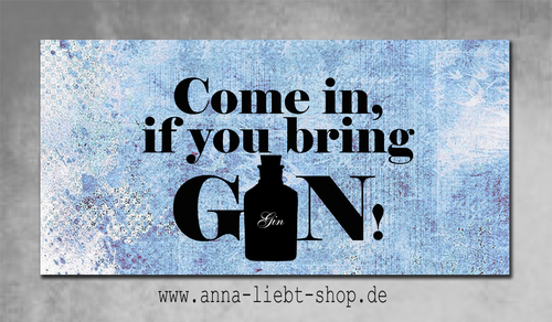 Come in - bring Gin